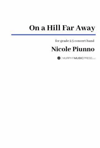 On A Hill Faraway by Nicole Piunno