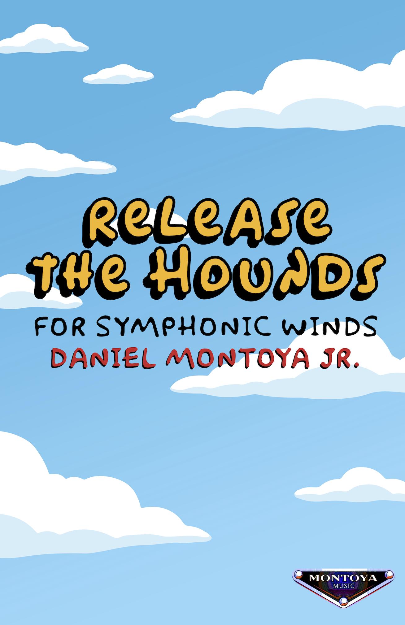 Release The Hounds by Daniel Montoya Jr.