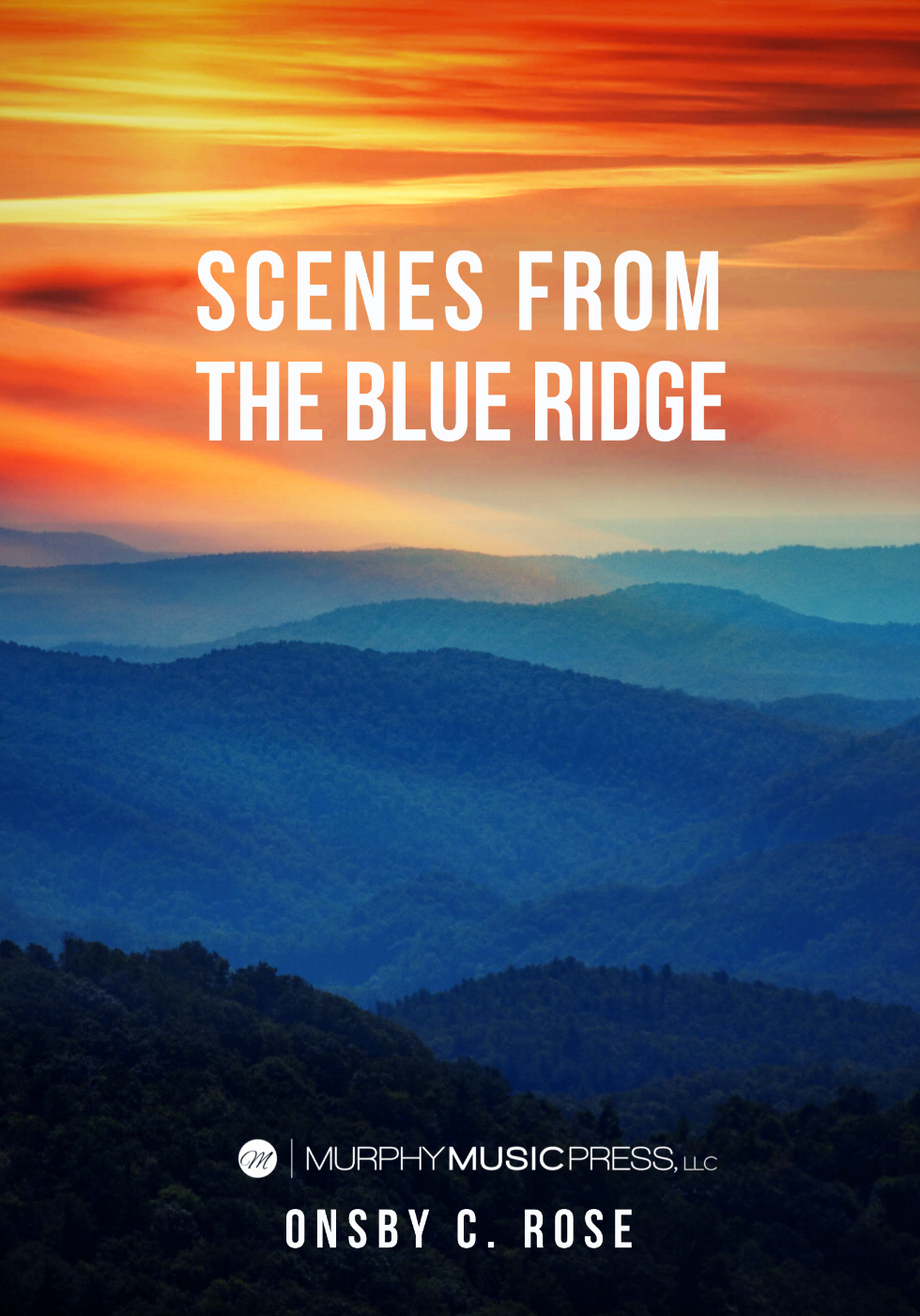 Scenes From The Blue Ridge (Score Only) by Onsby C. Rose