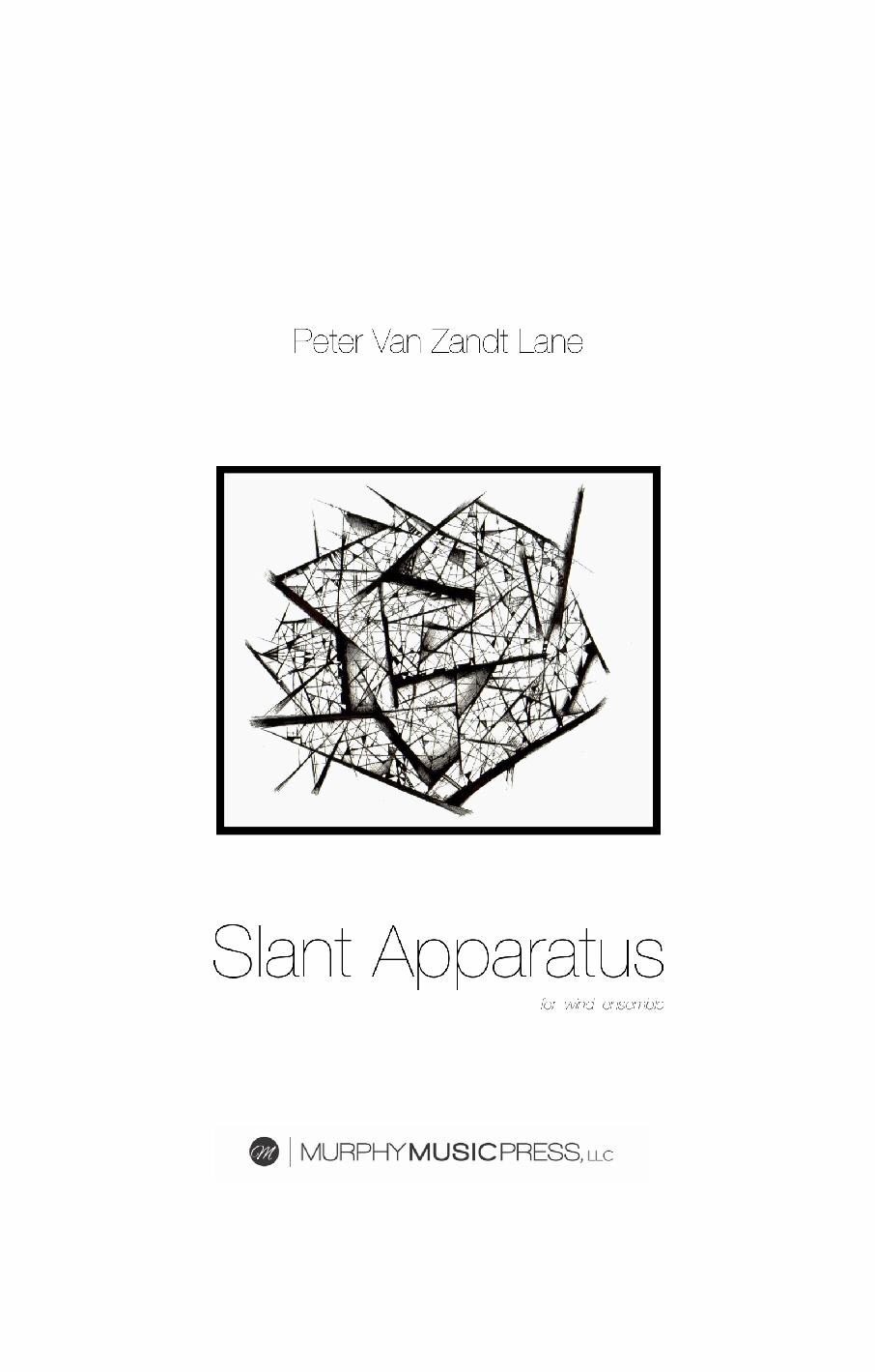 Slant Apparatus  by Pete Van Zandt Lane