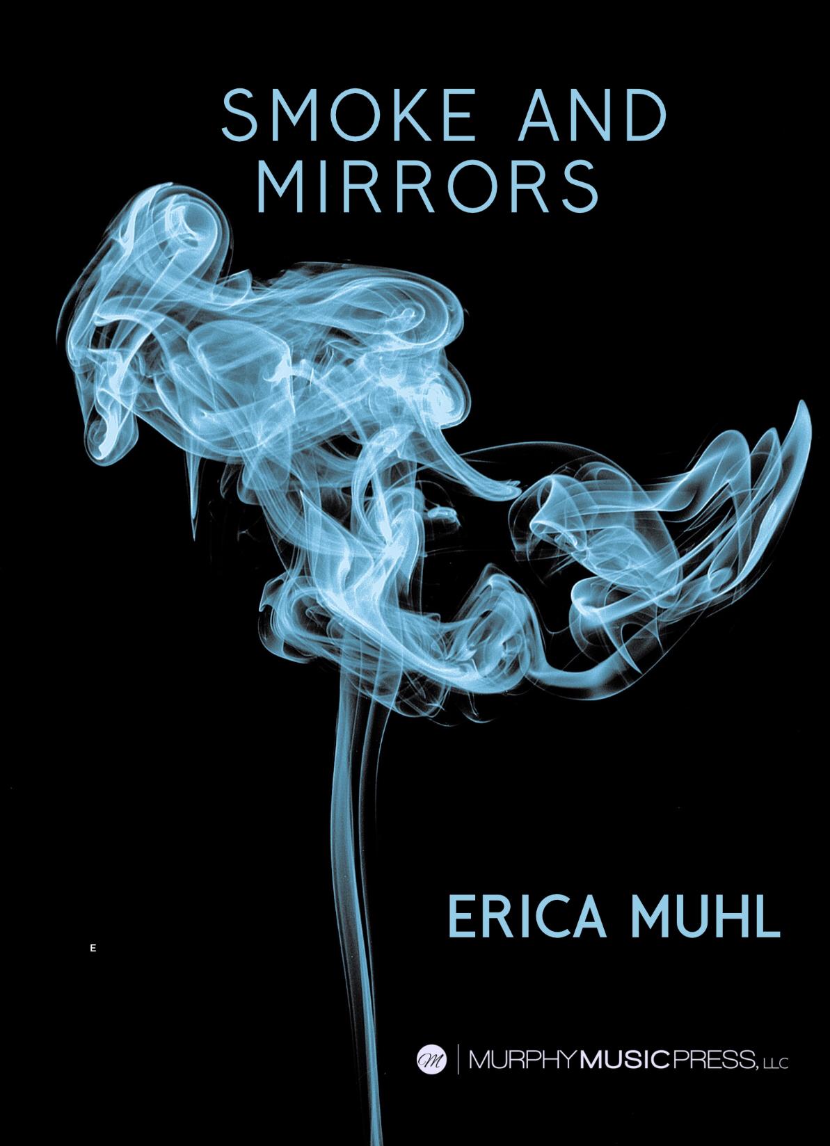 Smoke And Mirrors by Erica Muhl