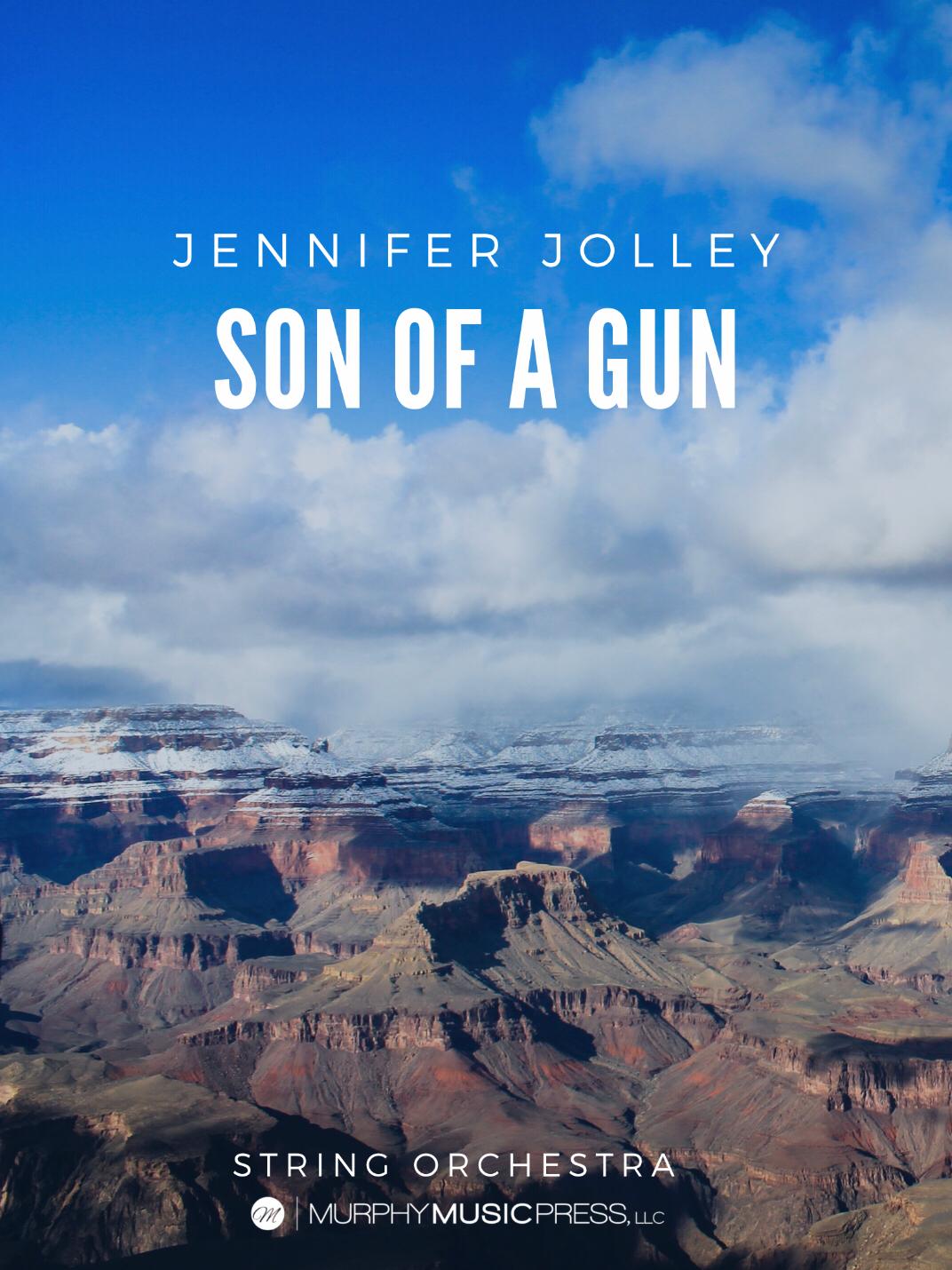 Son Of A Gun (String Orchestra Version) by Jennifer Jolley