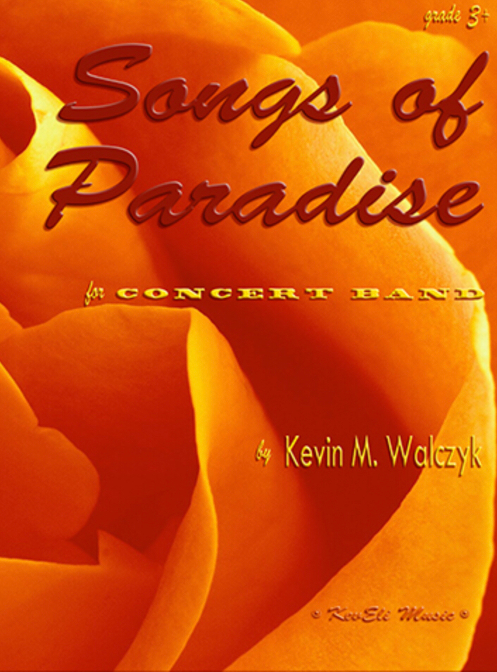 Songs Of Paradise (Score Only) by Kevin Walczyk