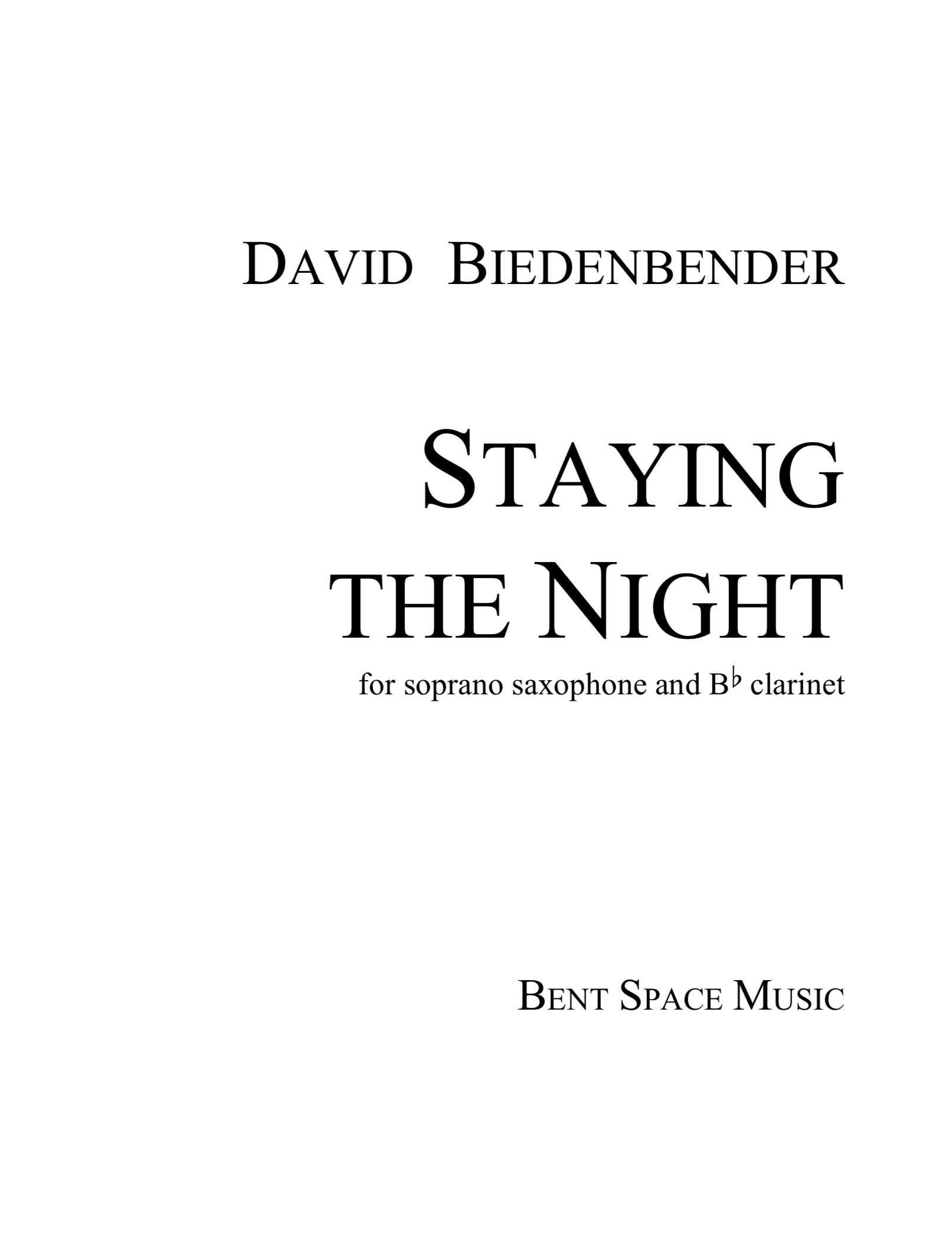 Staying The Night (Clarinet/Soprano Sax Version) by David Biedenbender