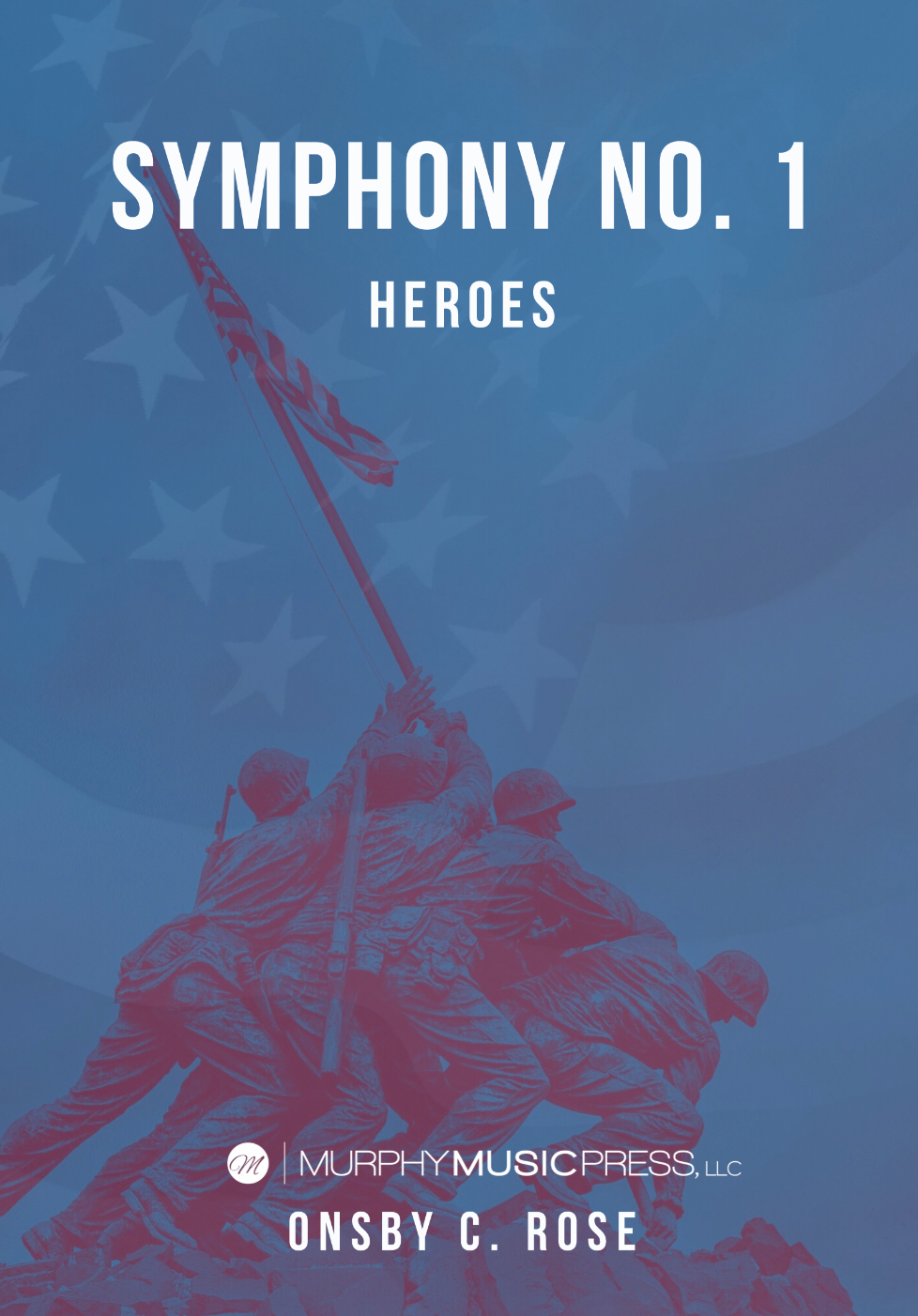 Symphony No, 1: Heroes (Score Only) by Onsby C. Rose
