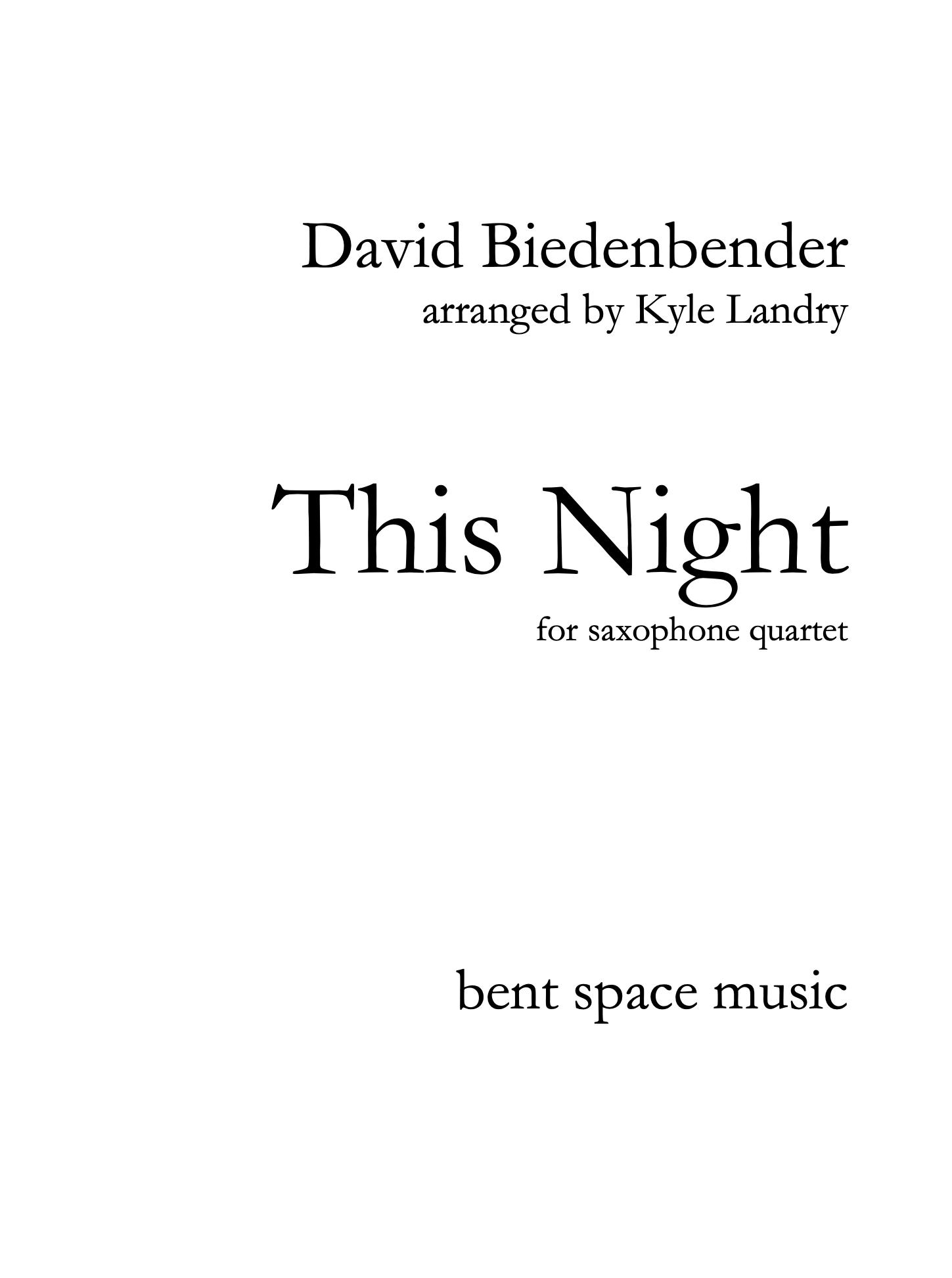This Night (Quartet Version) by David Biedenbender, arr. Kyle Landry