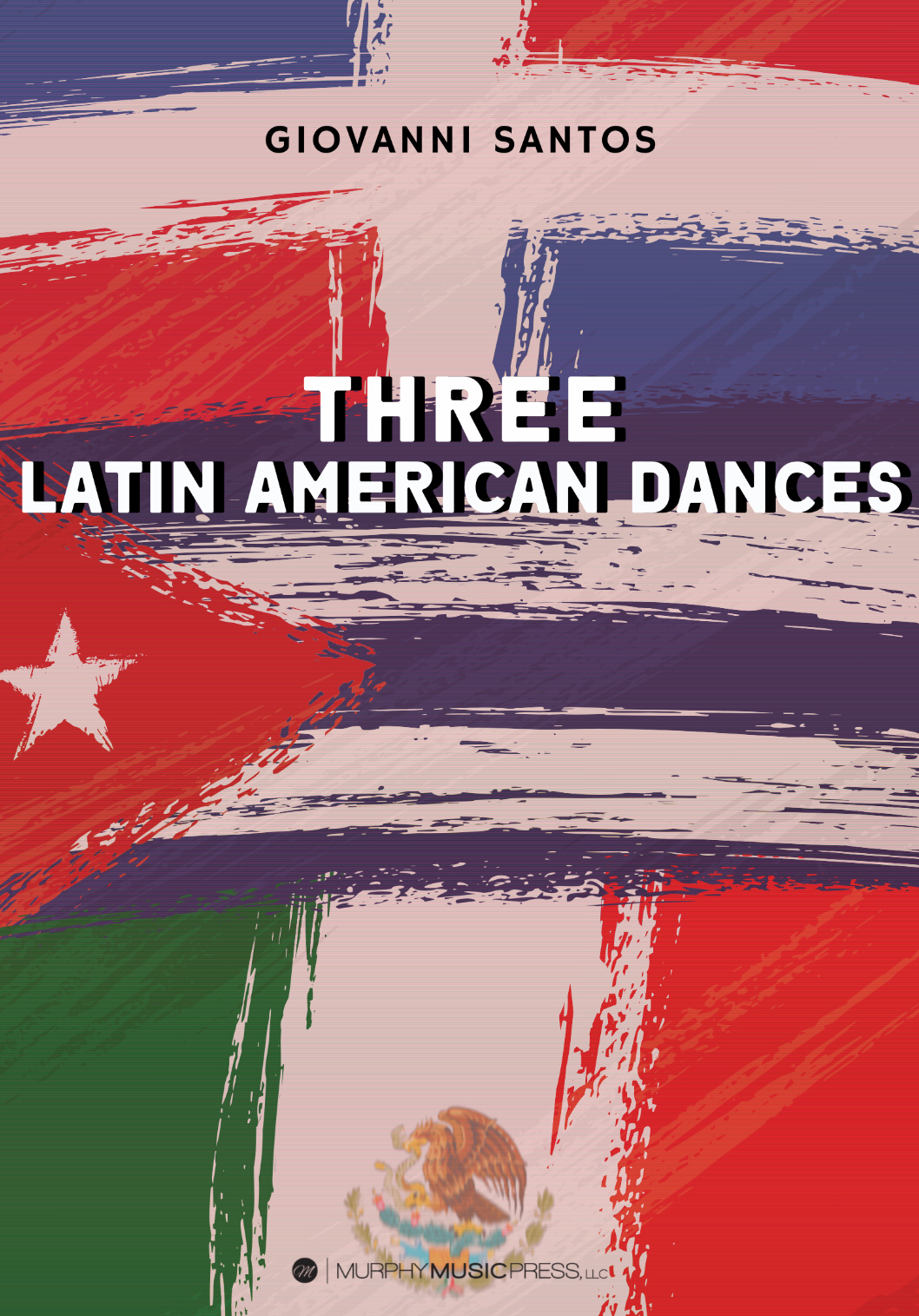 Three Latin American Dances (Score Only) by Giovanni Santos