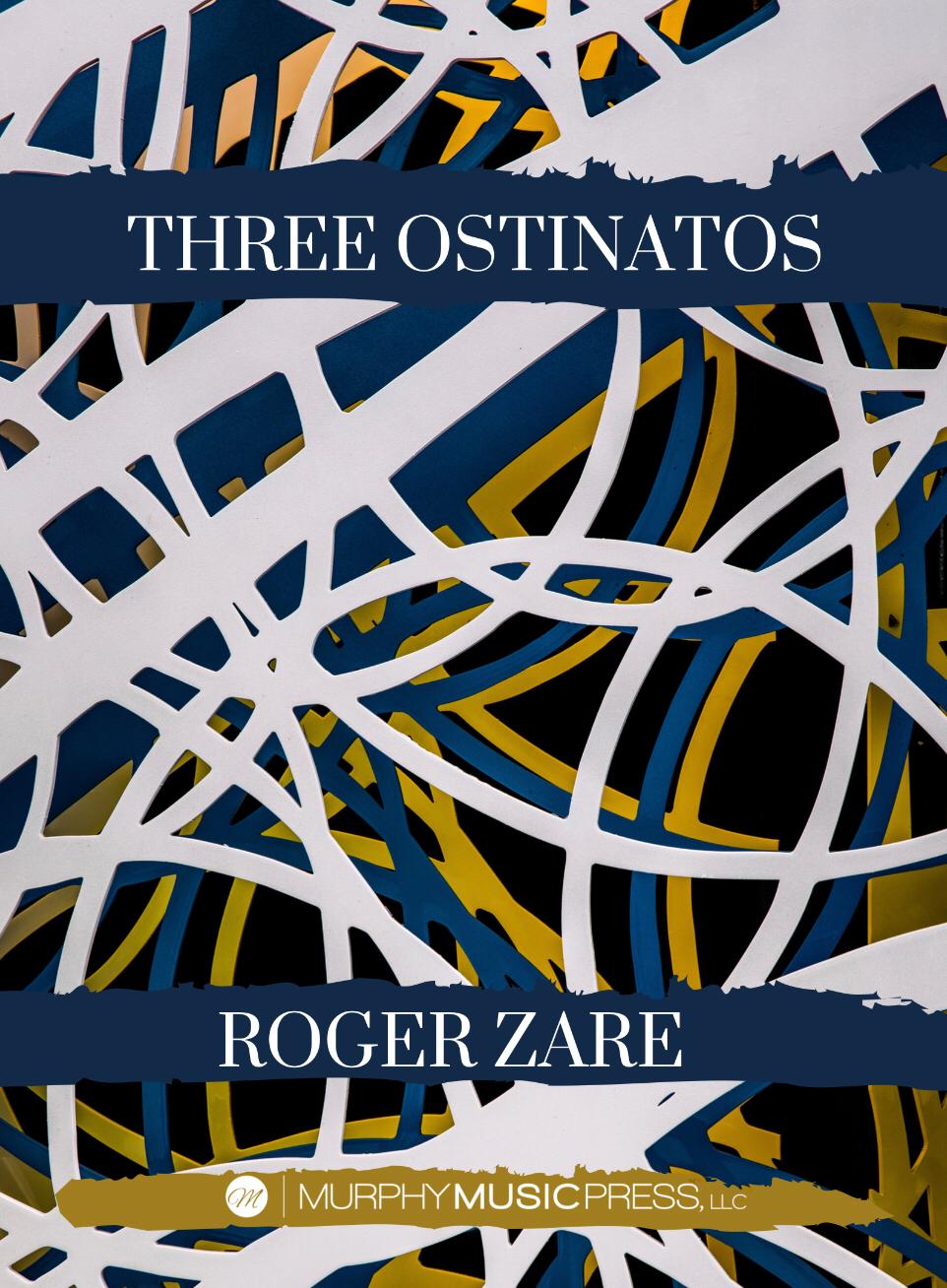 Three Ostinatos  by Roger Zare