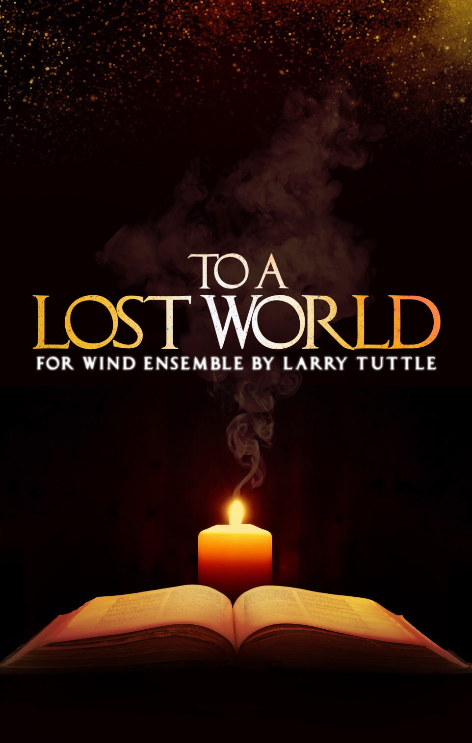 To A Lost World by Larry Tuttle