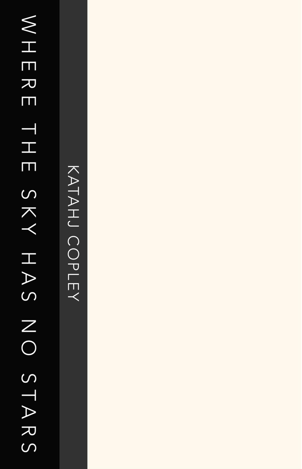 Where The Sky Has No Stars by Katahj Copley